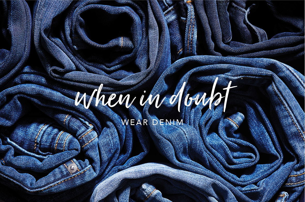 When in doubt wear denim!